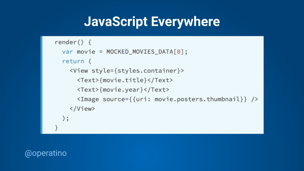 @operatino JavaScript Everywhere