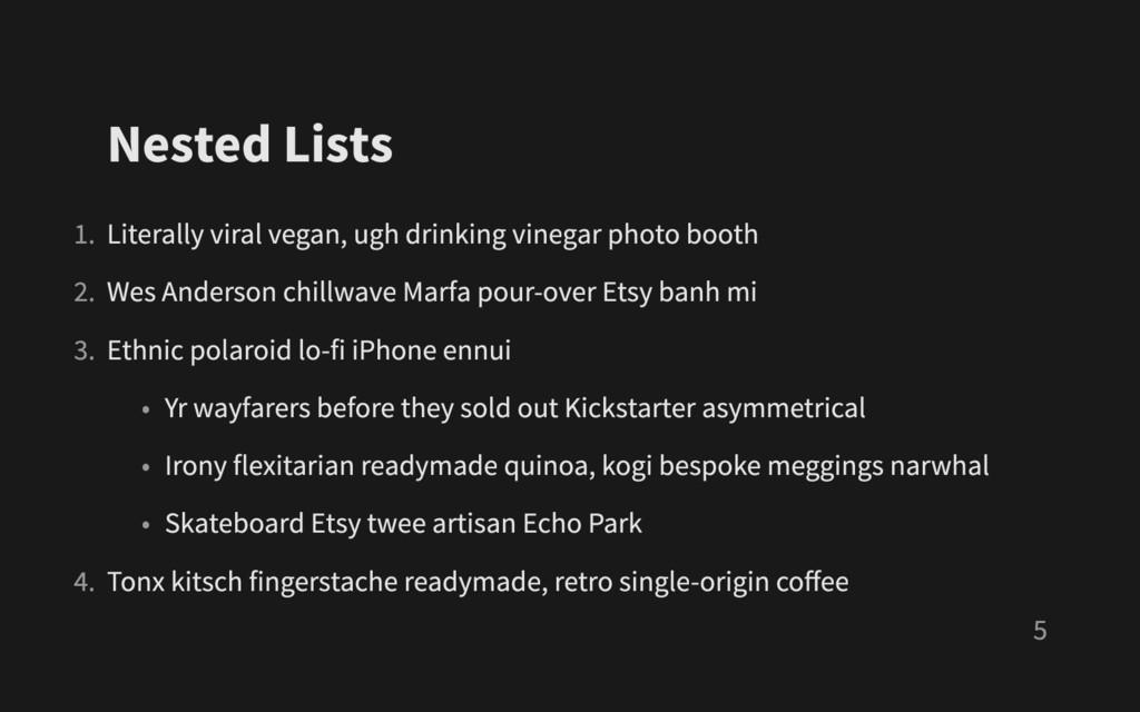 Nested Lists 1. Literally viral vegan , ugh dri...