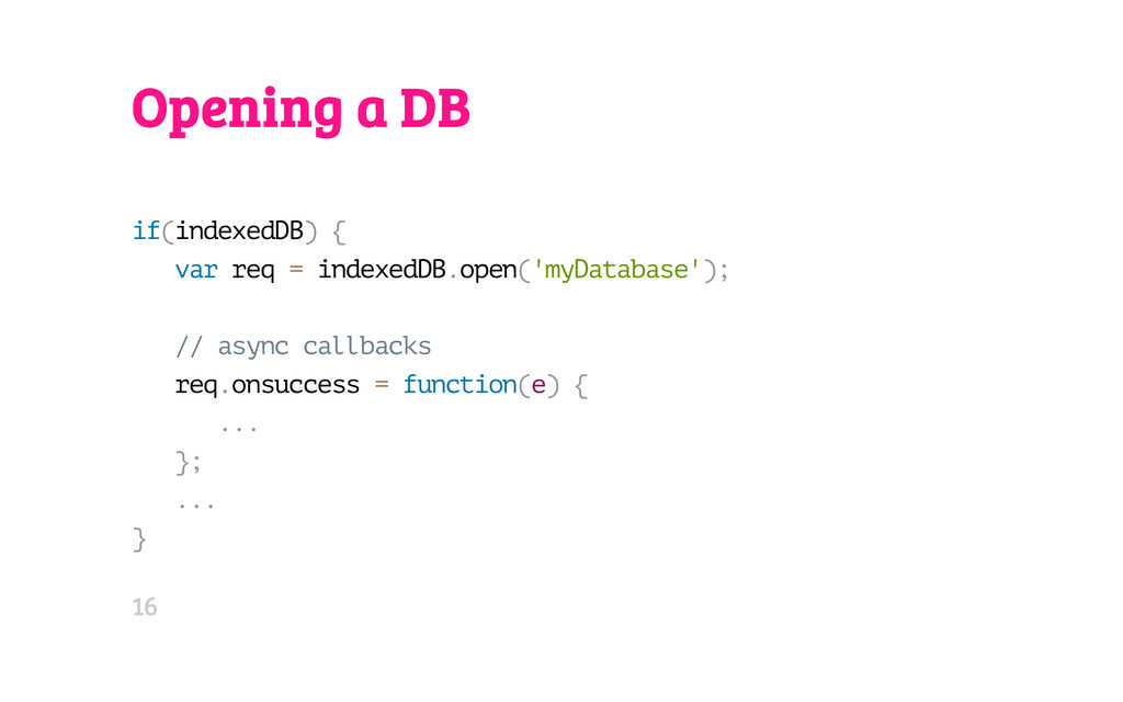 Opening a DB i f ( i n d e x e d D B ) { v a r ...