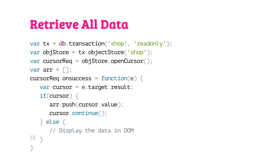 Retrieve All Data v a r t x = d b . t r a n s a...