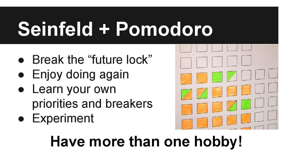 """Seinfeld + Pomodoro ● Break the """"future lock"""" ●..."""
