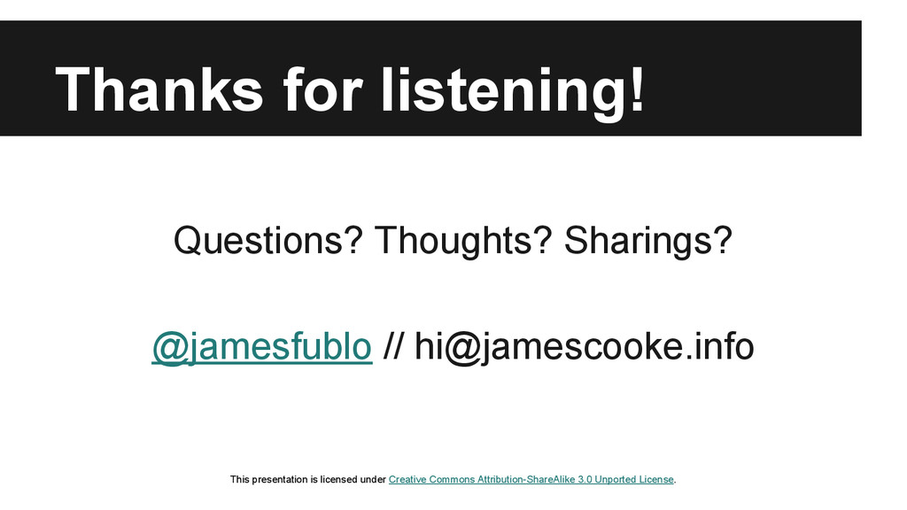 Thanks for listening! Questions? Thoughts? Shar...