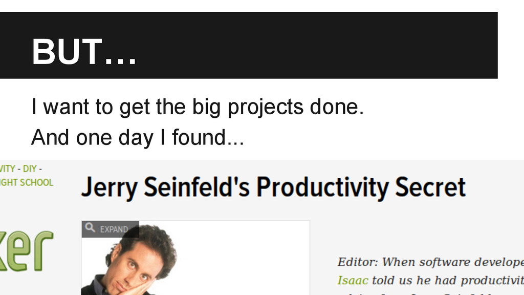 BUT… I want to get the big projects done. And o...