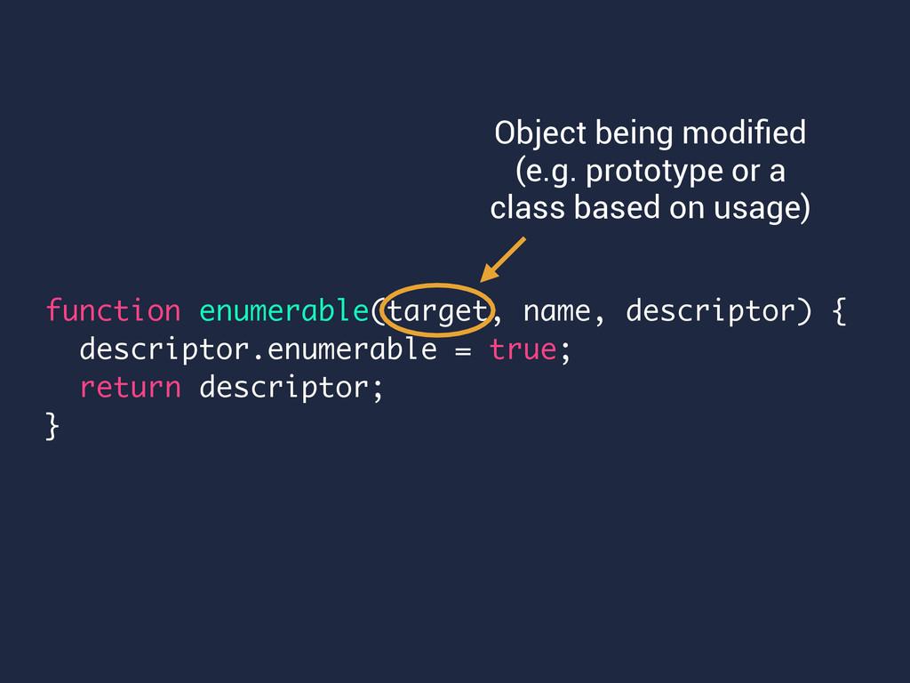 function enumerable(target, name, descriptor) {...