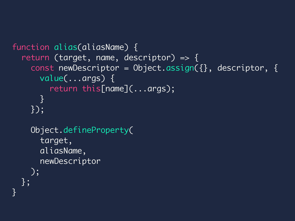function alias(aliasName) { return (target, nam...