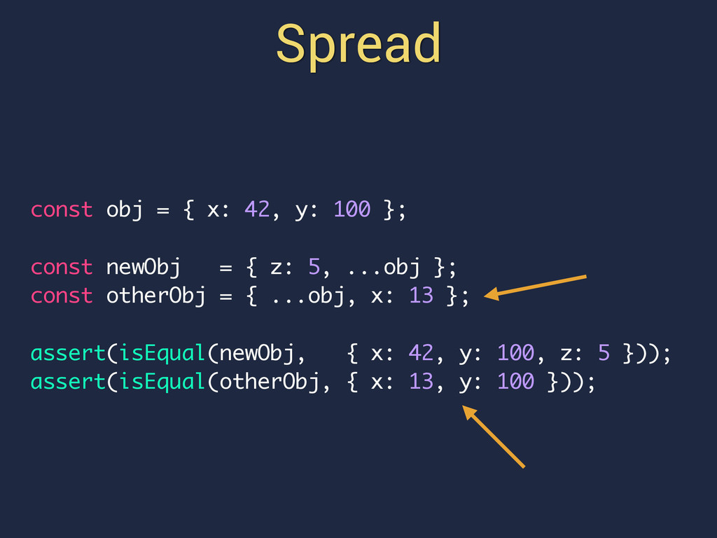 const obj = { x: 42, y: 100 }; const newObj = {...