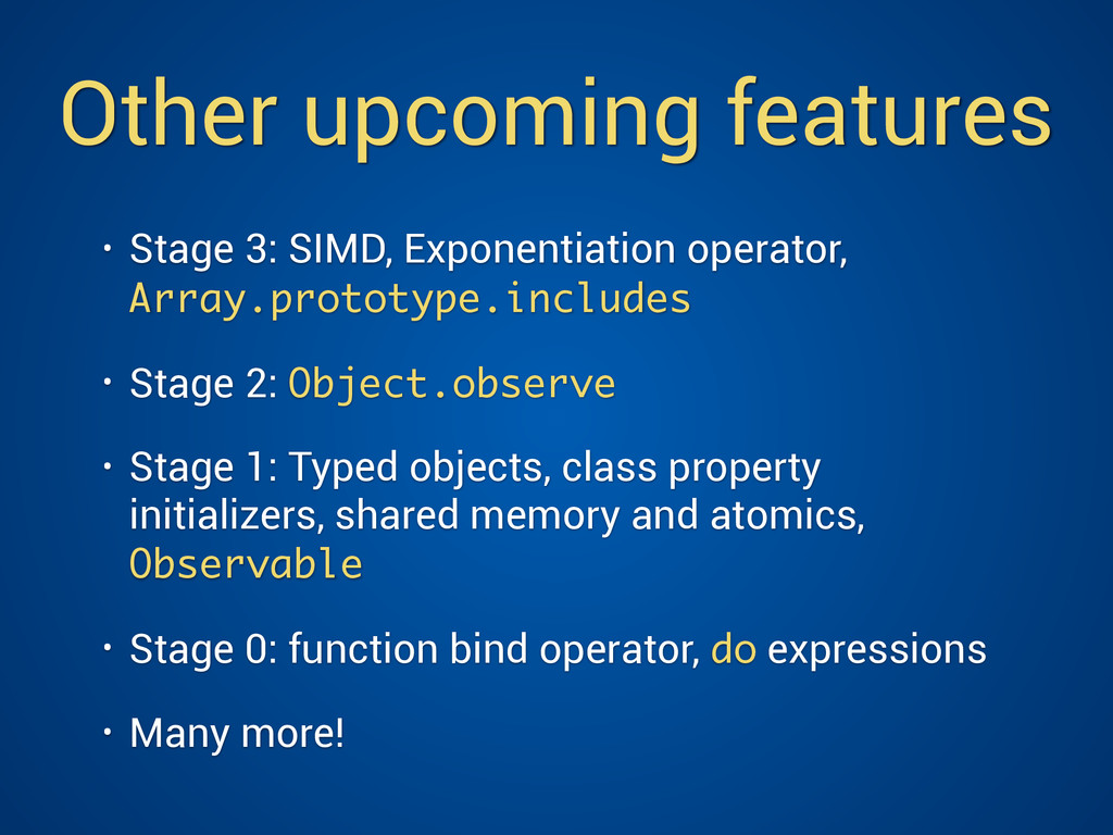 Other upcoming features • Stage 3: SIMD, Expone...