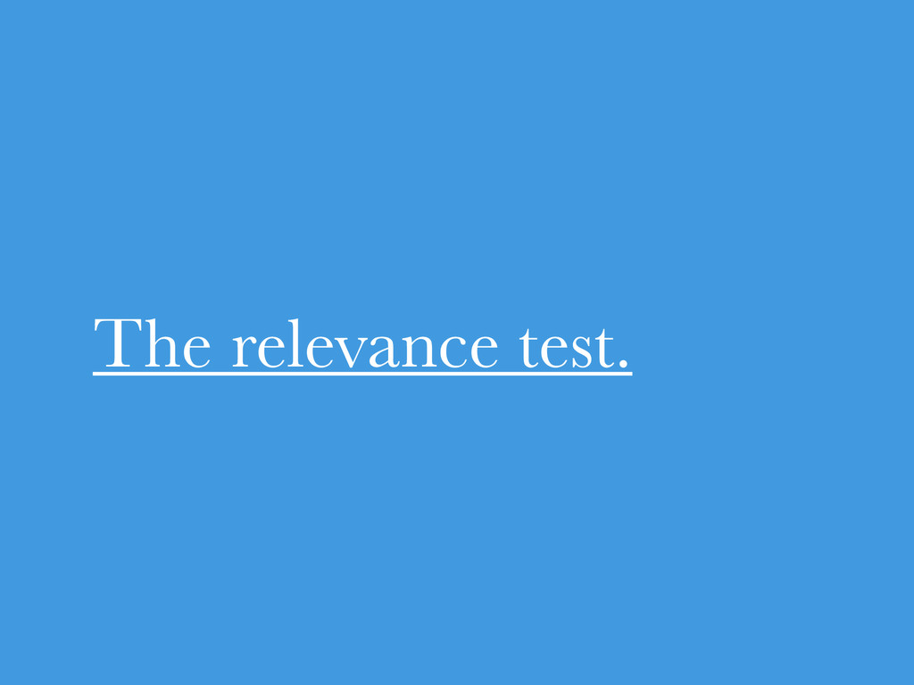 The relevance test.