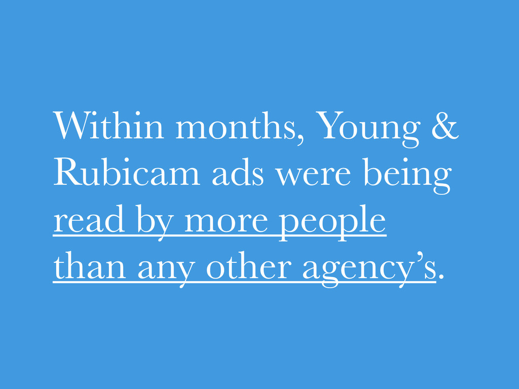 Within months, Young & Rubicam ads were being r...