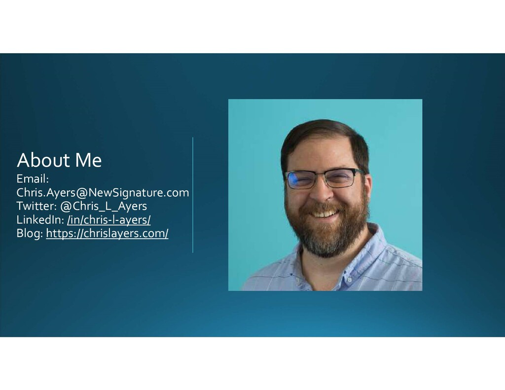 About Me Email: Chris.Ayers@NewSignature.com Tw...