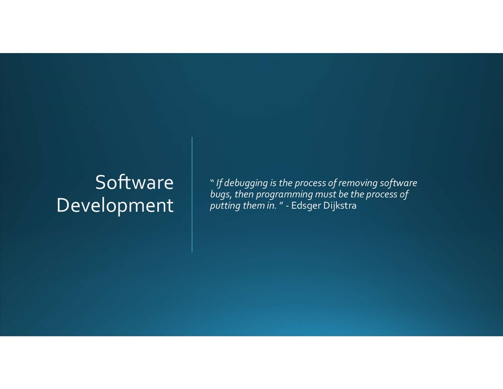 """Software Development """" If debugging is the proc..."""