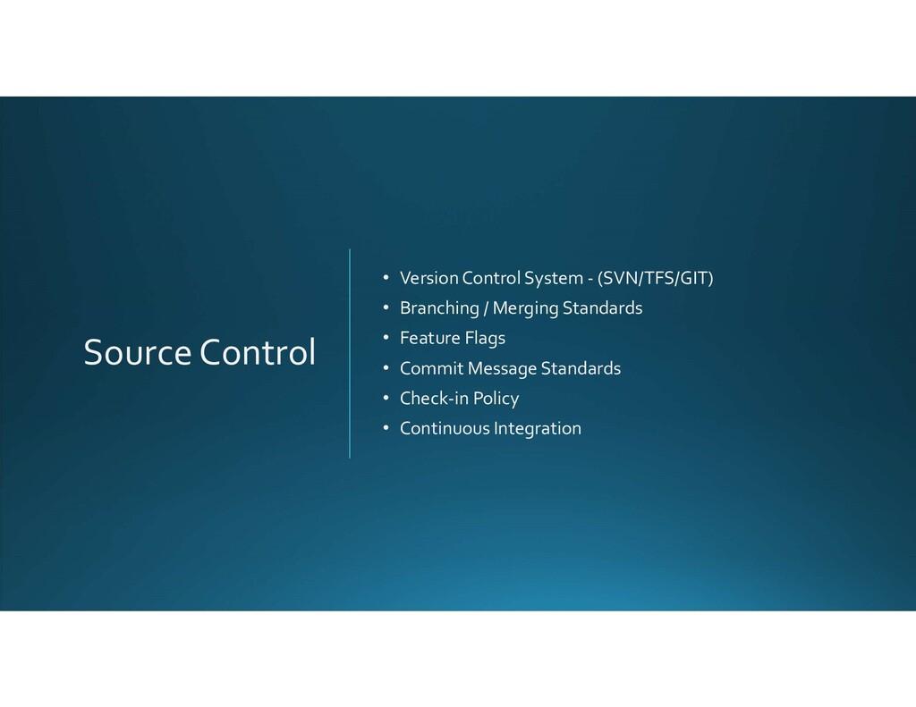 Source Control • Version Control System - (SVN/...