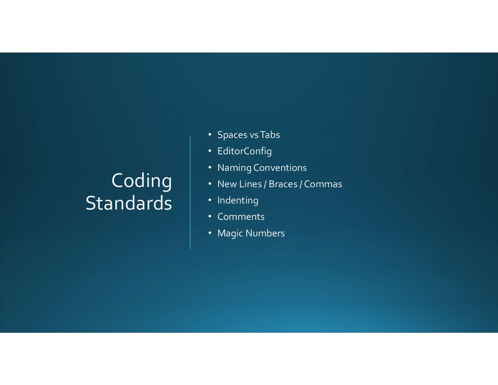 Coding Standards • Spaces vs Tabs • EditorConfi...