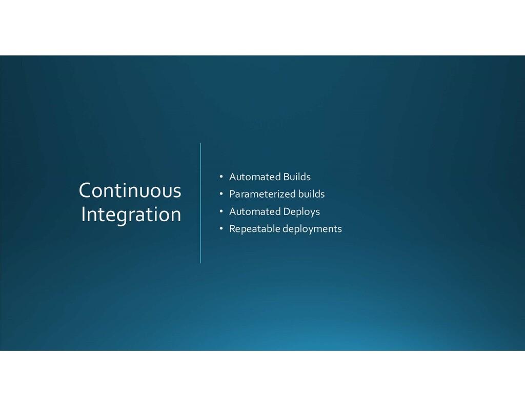 Continuous Integration • Automated Builds • Par...
