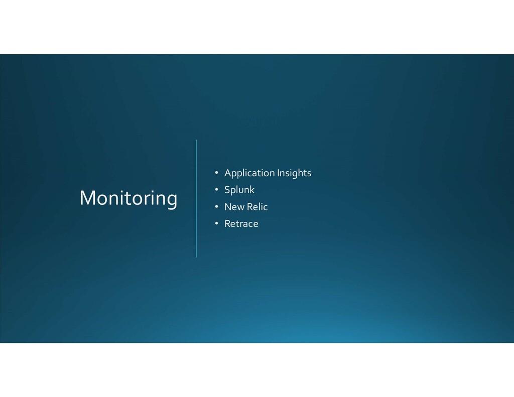Monitoring • Application Insights • Splunk • Ne...