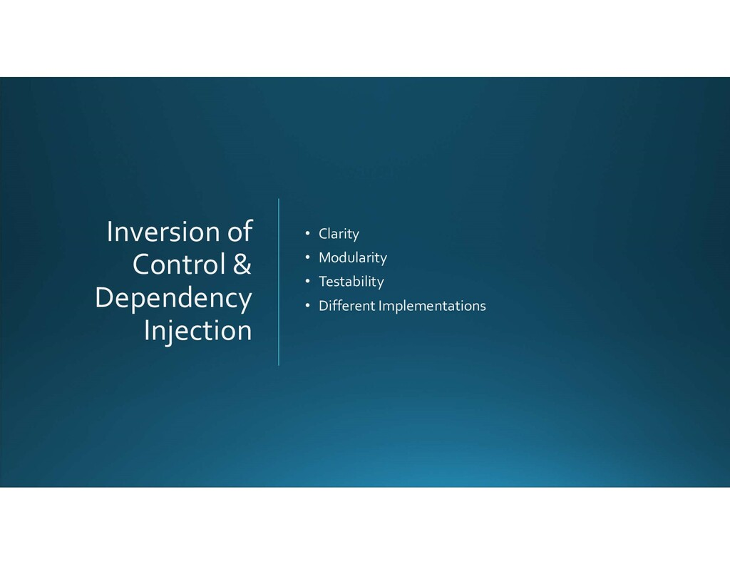 Inversion of Control & Dependency Injection • C...