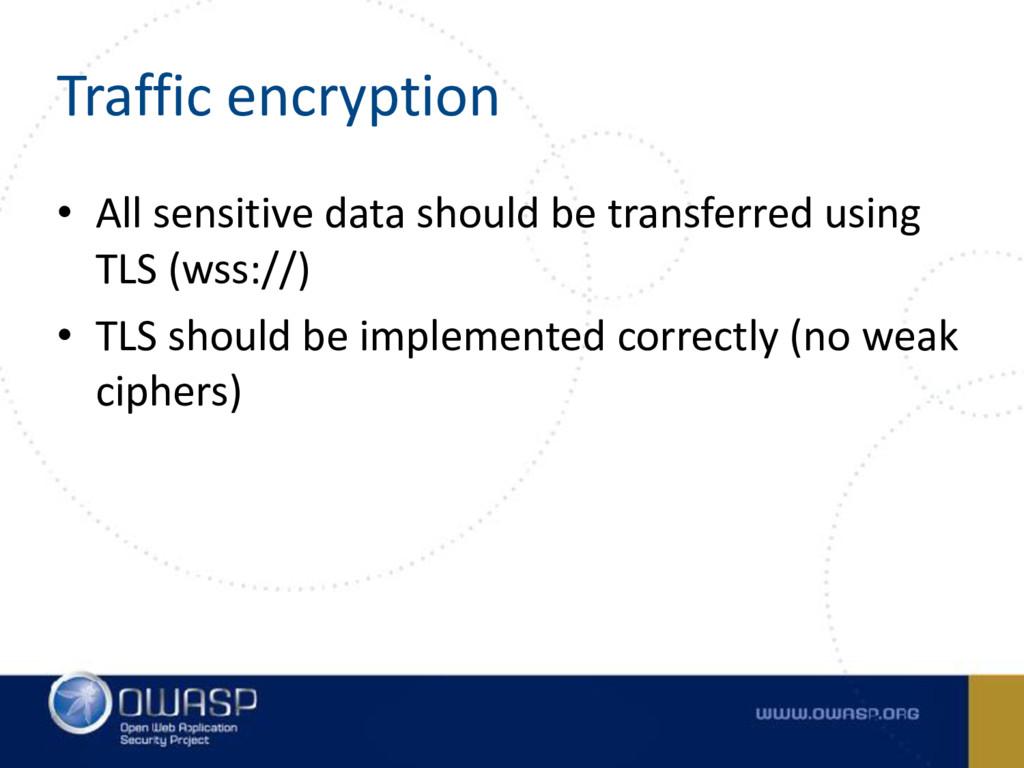 Traffic encryption • All sensitive data should ...