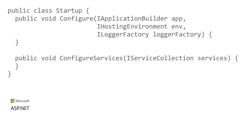 public class Startup { public void Configure(IA...
