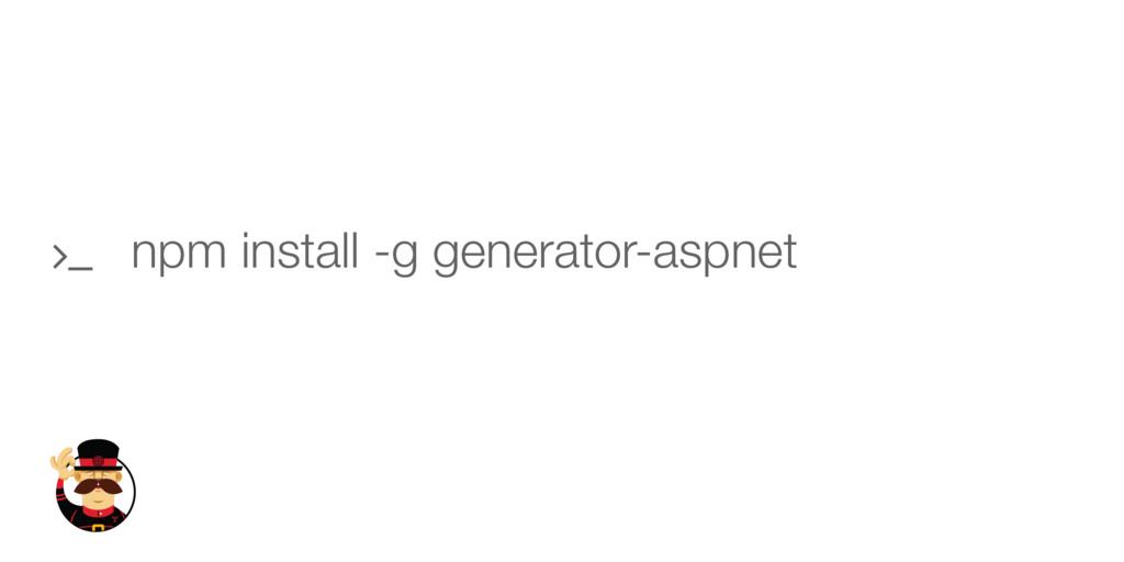 npm install -g generator-aspnet '