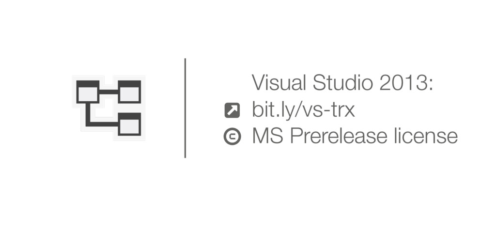 & Visual Studio 2013: bit.ly/vs-trx MS Prerelea...