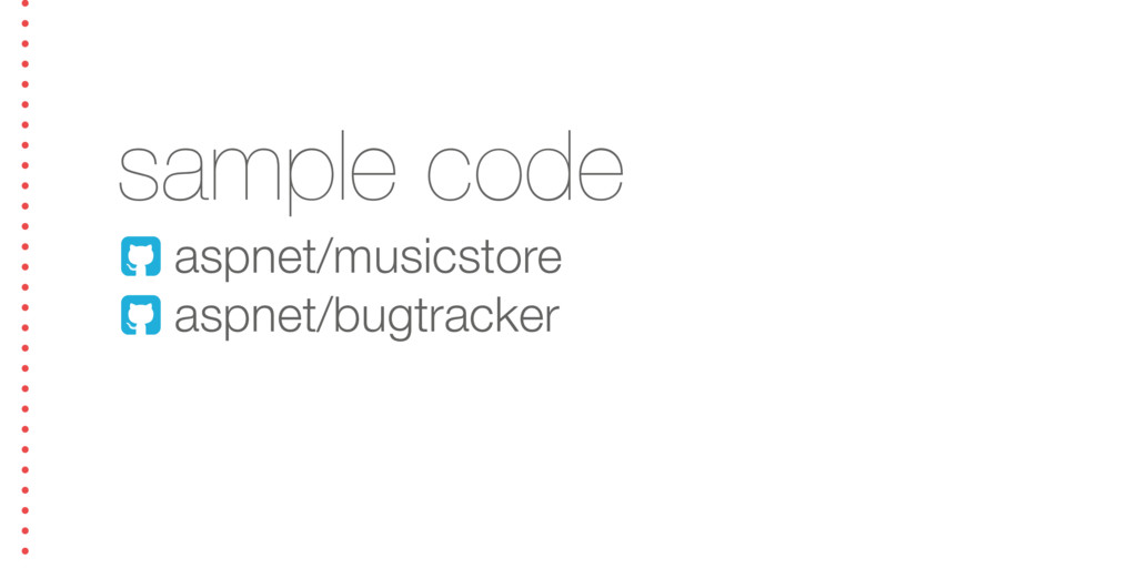 sample code ! aspnet/musicstore ! aspnet/bugtra...