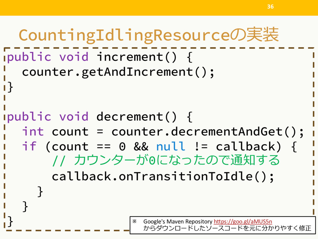 CountingIdlingResource# 36 public void increm...