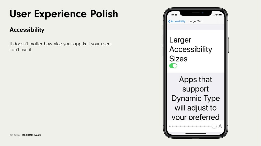 User Experience Polish Accessibility It doesn't...