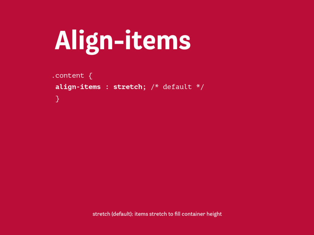 Align-items flex-start: Items placed on the cros...