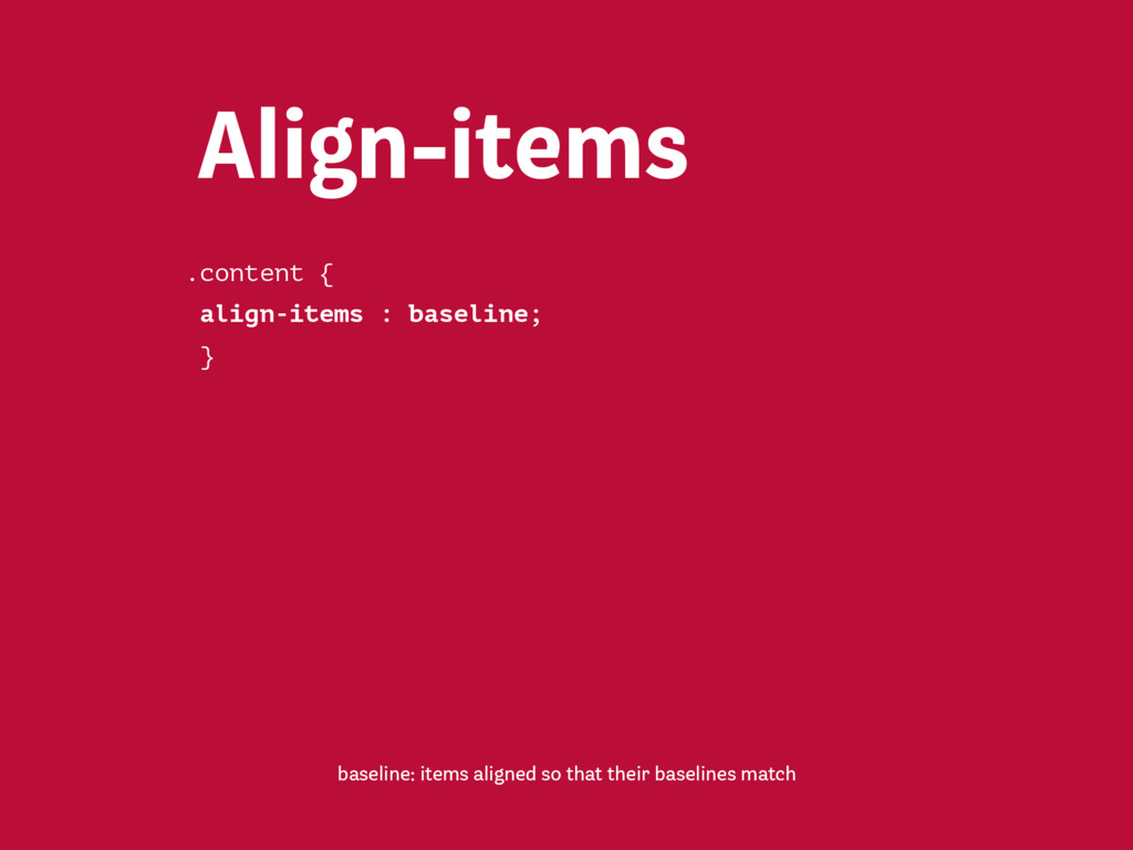 Align-items flex-end: Items placed on the cross ...
