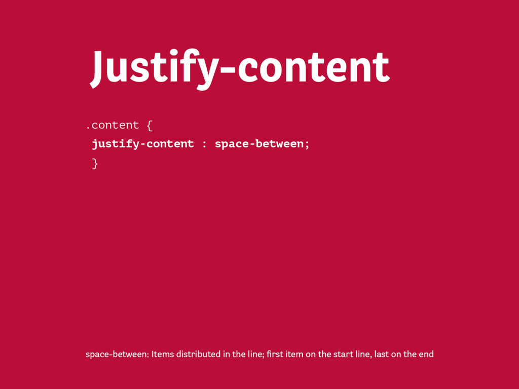 Justify-content flex-start: Items placed on the ...