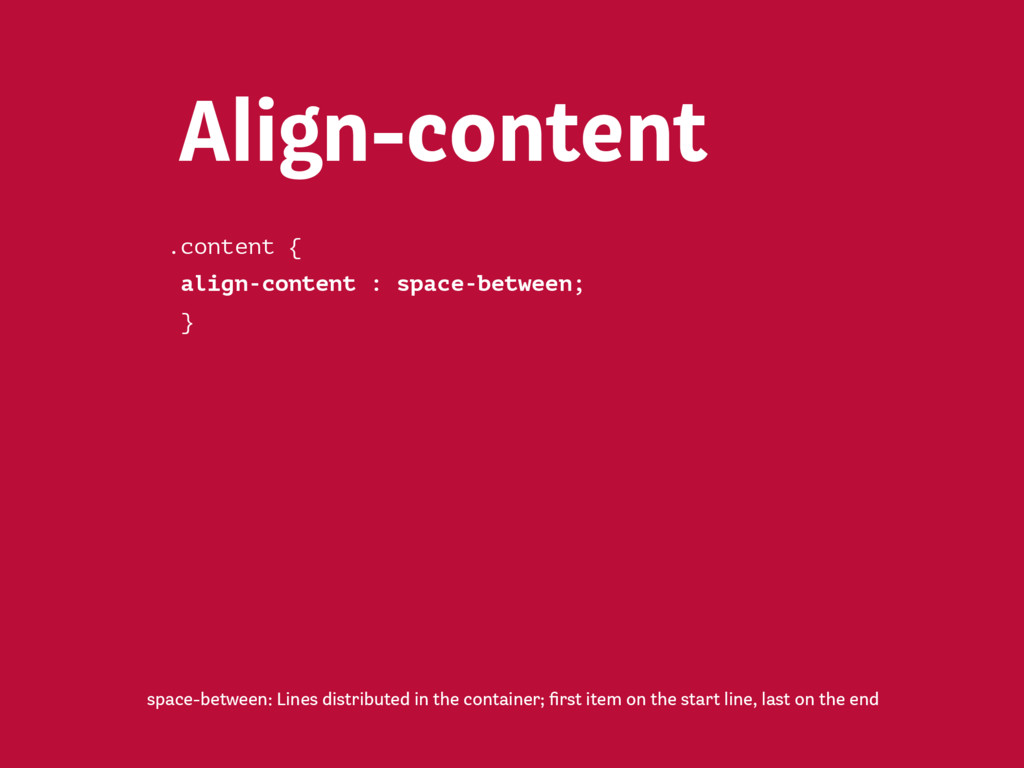 Align-content flex-end: lines placed at the end ...