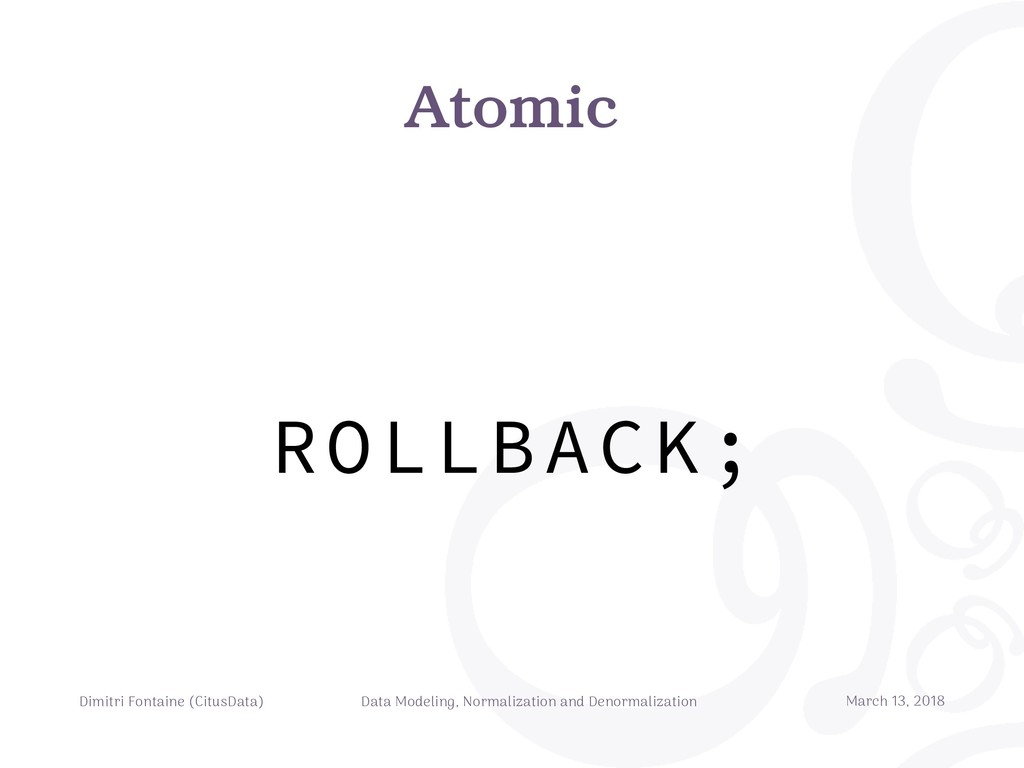 Atomic Dimitri Fontaine (CitusData) Data Modeli...