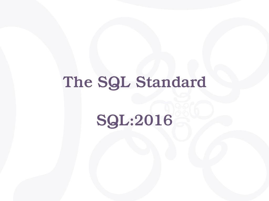 The SQL Standard SQL:2016