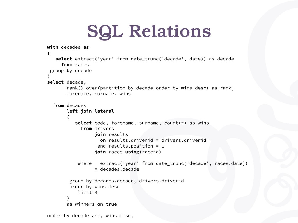 SQL Relations with decades as ( select extract(...