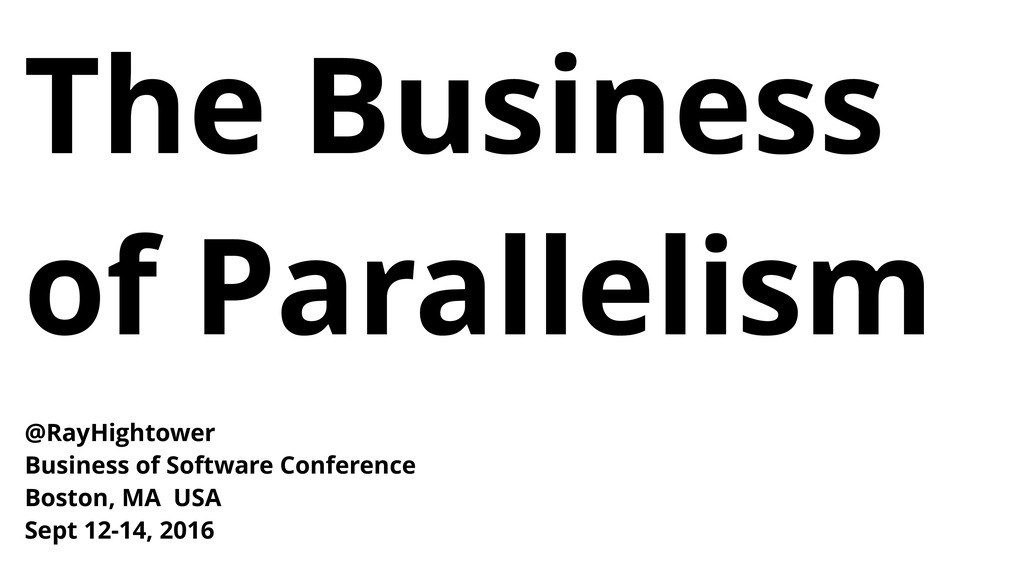 @RayHightower Business of Software Conference B...
