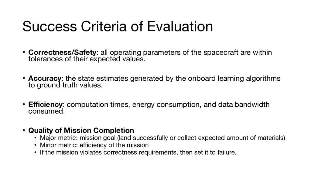 Success Criteria of Evaluation • Correctness/Sa...
