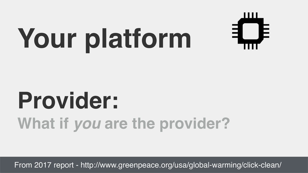 Your platform Provider: What if you are the pro...