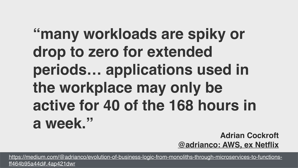 """""""many workloads are spiky or drop to zero for e..."""