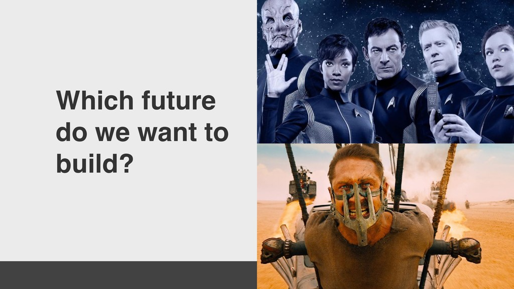 Which future do we want to build?