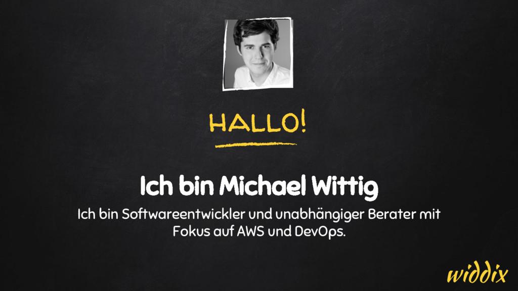 hallo! Ich bin Michael Wittig Ich bin Softwaree...
