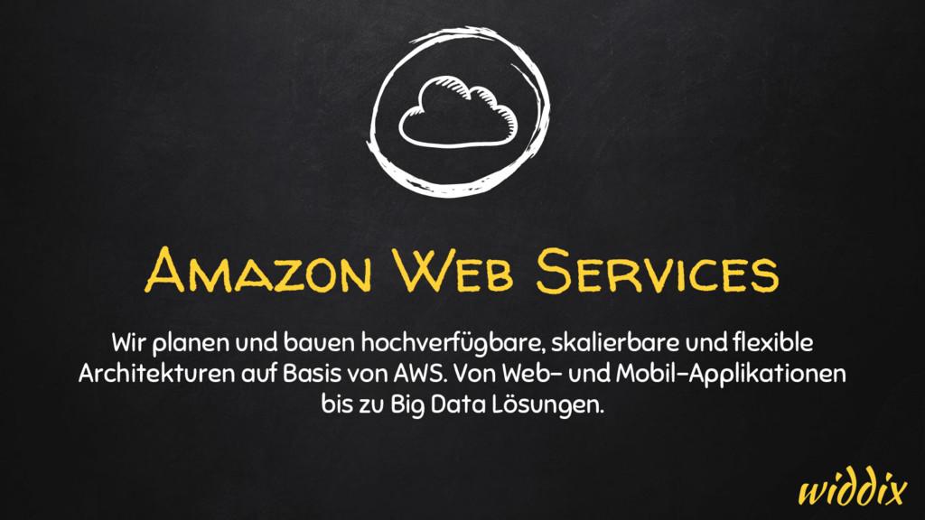 Amazon Web Services Wir planen und bauen hochve...