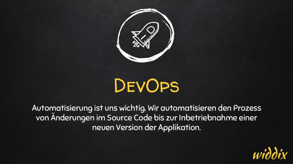 DevOps Automatisierung ist uns wichtig. Wir aut...