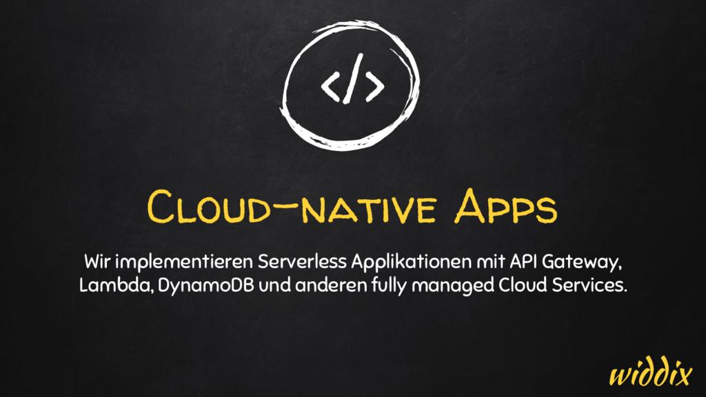 </> Cloud-native Apps Wir implementieren Server...