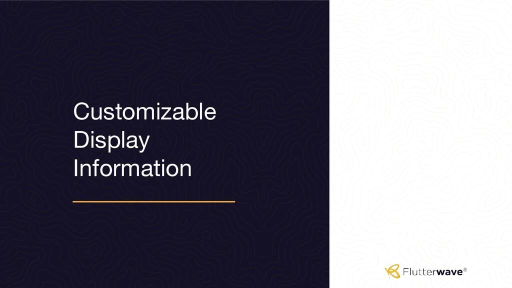 Customizable Display Information