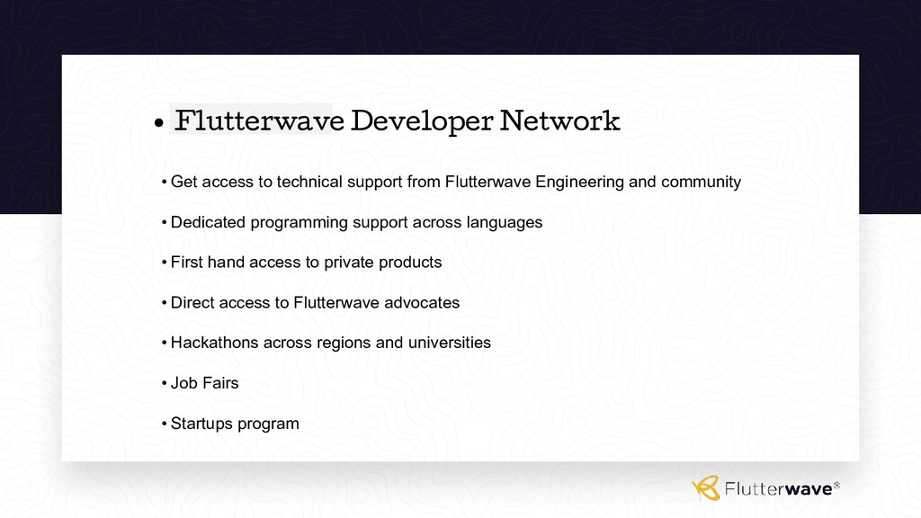• Get access to technical support from Flutterw...