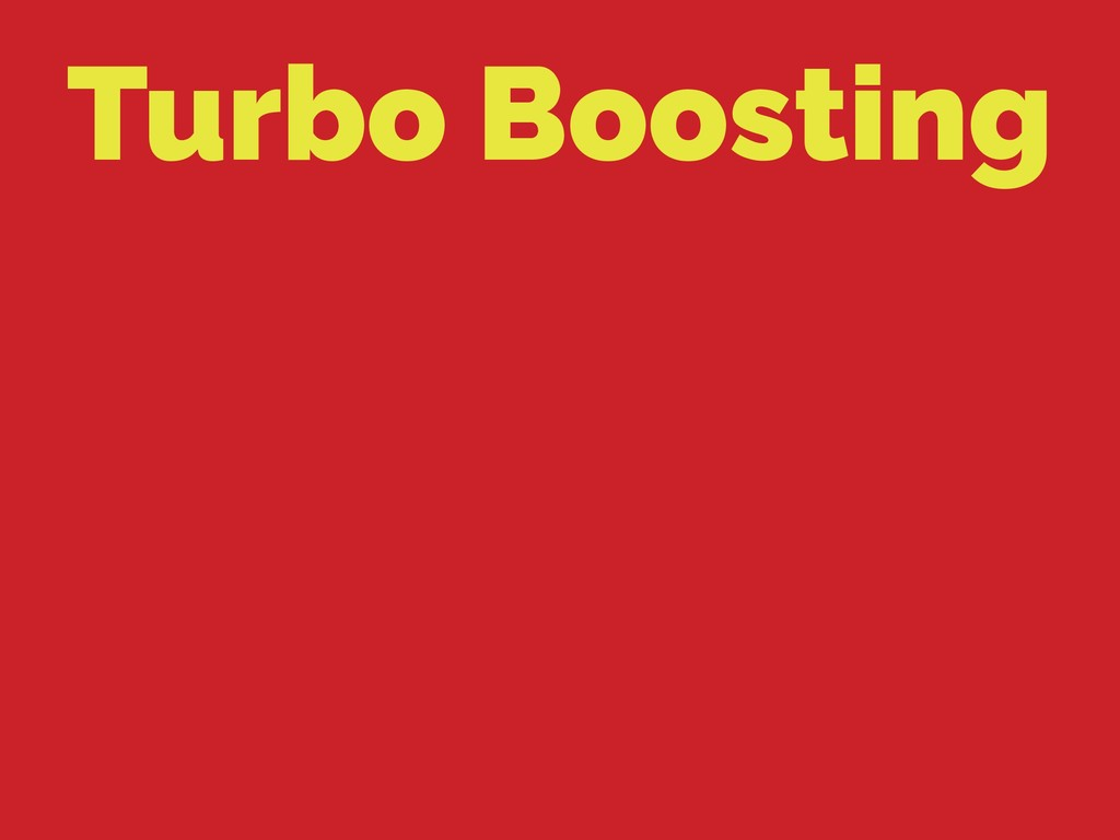 Turbo Boosting