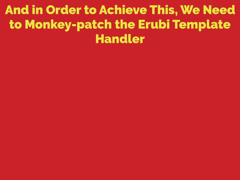 And in Order to Achieve This, We Need to Monkey...