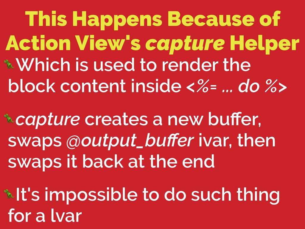 This Happens Because of Action View's capture H...