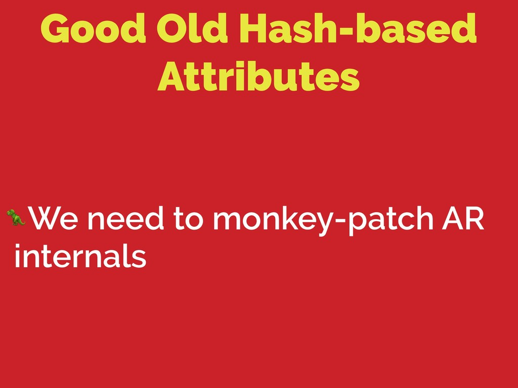 Good Old Hash-based Attributes We need to monke...
