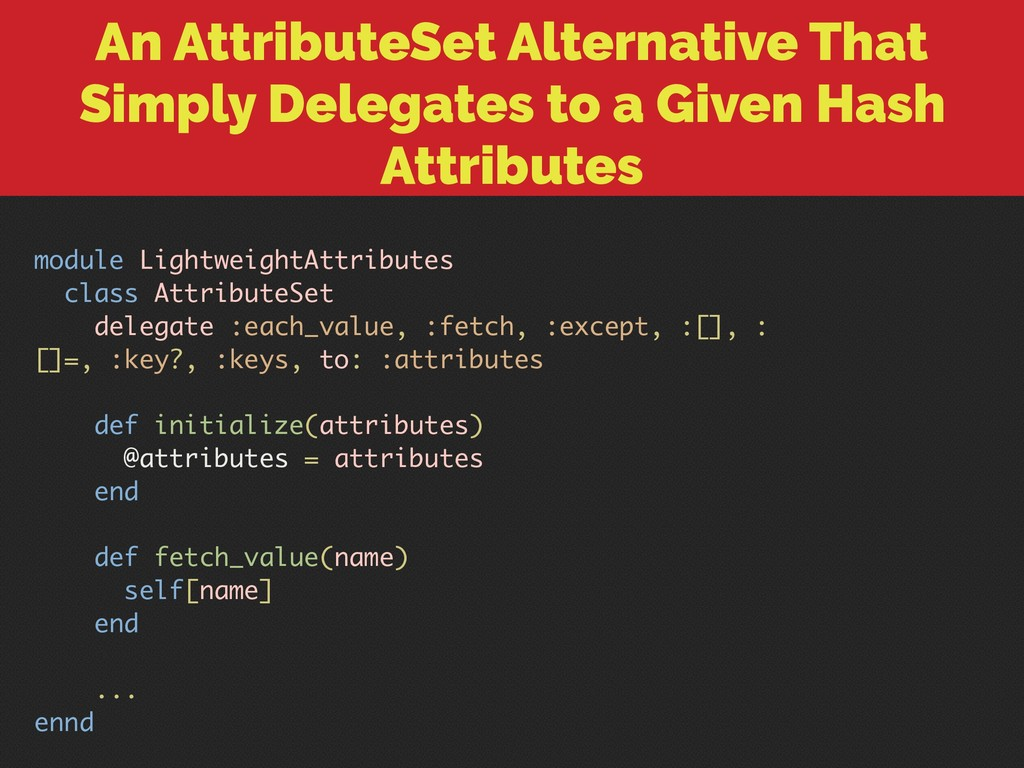 An AttributeSet Alternative That Simply Delegat...